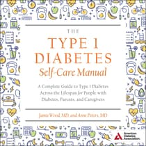 The Type 1 Diabetes Self-Care Manual by Anne Peters audiobook