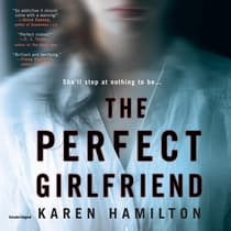 The Perfect Girlfriend by Karen Hamilton audiobook