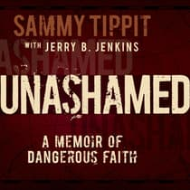 Unashamed by Sammy Tippit audiobook