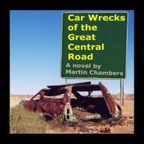 Car Wrecks of the Great Central Road by Martin Chambers audiobook