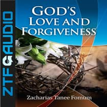 God's Love And Forgiveness by Zacharias Tanee Fomum audiobook