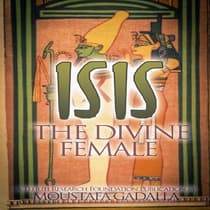 Isis The Divine Female by Moustafa Gadalla audiobook