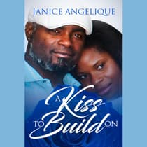 A Kiss To Build On by Janice Angelique audiobook