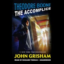 Theodore Boone: The Accomplice by John Grisham audiobook