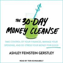 The 30-Day Money Cleanse by Ashley Feinstein Gerstley audiobook