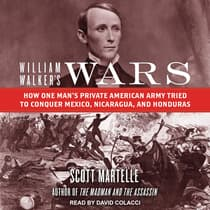 William Walker's Wars by Scott Martelle audiobook