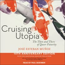 Cruising Utopia by Jose Esteban Munoz audiobook