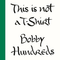 This Is Not a T-Shirt by Bobby Hundreds audiobook