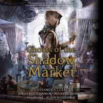Ghosts of the Shadow Market by Cassandra Clare audiobook