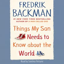 Things My Son Needs to Know about the World by Fredrik Backman audiobook