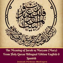 The Meaning of Surah 19 Maryam (Mary) from Holy Quran, Bilingual Edition English & Spanish by  Jannah Firdaus Foundation audiobook