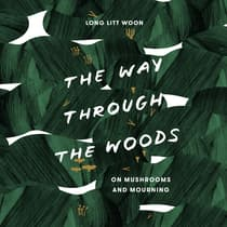 The Way Through the Woods by Litt Woon Long audiobook