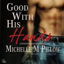 Good with His Hands by Michelle M. Pillow audiobook