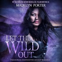 Let the Wild Out by Madelyn Porter audiobook