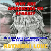 Why Are Americans So Afraid? by Raymoni Love audiobook