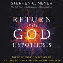 The Return of the God Hypothesis by Stephen C. Meyer audiobook