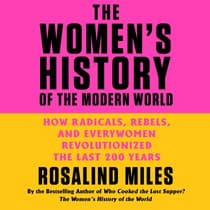 The Women's History of the Modern World by Rosalind Miles audiobook