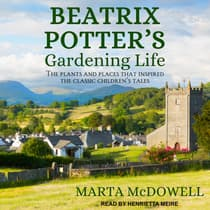 Beatrix Potter's Gardening Life by Marta McDowell audiobook