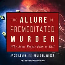 The Allure of Premeditated Murder by Jack Levin audiobook