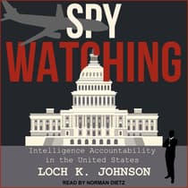 Spy Watching by Loch K. Johnson audiobook