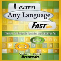 Learn Any Language Fast by Anthony Baker audiobook