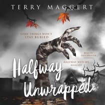 Halfway Unwrapped by Terry Maggert audiobook