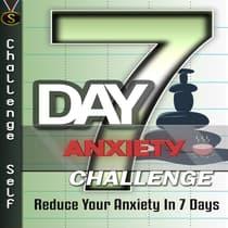 7-Day Anxiety Challenge by Challenge Self audiobook
