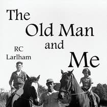 The Old Man and Me by R. C. Larlham audiobook