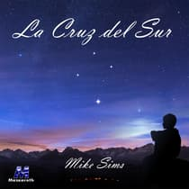 La Cruz del Sur by Mike Sims audiobook