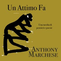 Un Attimo Fa by Anthony Marchese audiobook