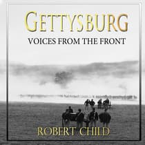 Gettysburg Voices from the Front by Robert Child audiobook