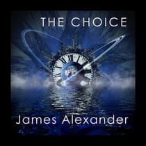 The Choice by James Alexander audiobook