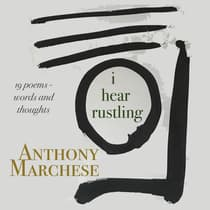 i hear rustling by Anthony Marchese audiobook