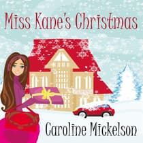 Miss Kane's Christmas by Caroline Mickelson audiobook