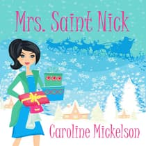 Mrs. Saint Nick by Caroline Mickelson audiobook