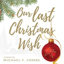 Our Last Christmas Wish by Michael F. Combs audiobook