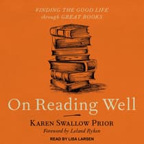 On Reading Well by Karen Swallow Prior audiobook