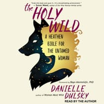 The Holy Wild by Danielle Dulsky audiobook