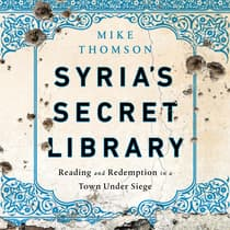 Syria's Secret Library by Mike Thomson audiobook