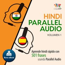 Hindi Parallel Audio  Aprende hindi rapido con 501 frases usando Parallel Audio - Volumen 1 by Lingo Jump audiobook