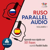 Ruso Parallel Audio  Aprende ruso rapido con 501 frases usando Parallel Audio - Volumen 1 by Lingo Jump audiobook