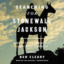 Searching For Stonewall Jackson by Ben Cleary audiobook