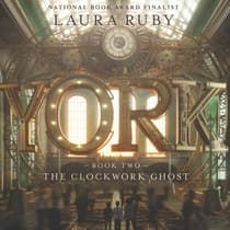 York: The Clockwork Ghost by Laura Ruby audiobook