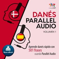 Dans Parallel Audio  Aprende dans rapido con 501 frases usando Parallel Audio - Volumen 1 by Lingo Jump audiobook