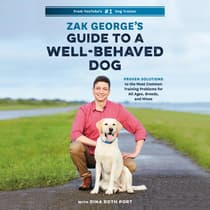 Zak George's Guide to a Well-Behaved Dog by Zak George audiobook