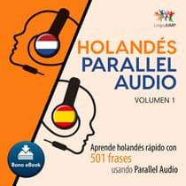 Holands Parallel Audio  Aprende holands rapido con 501 frases usando Parallel Audio - Volumen 10 by Lingo Jump audiobook