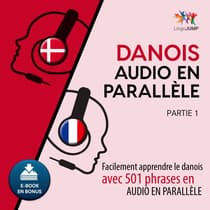 Danois audio en parallle - Facilement apprendre ledanoisavec 501 phrases en audio en parallle - Partie 1 by Lingo Jump audiobook