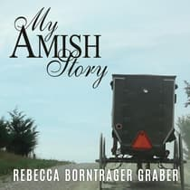 My Amish Story by Rebecca Borntrager Graber audiobook