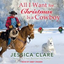 All I Want For Christmas Is a Cowboy by Jessica Clare audiobook