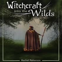 Witchcraft into the Wilds by Rachel Patterson audiobook